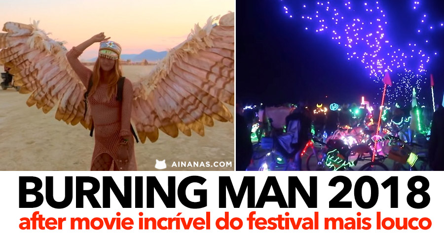 DAMN. Vê como foi o BURNING MAN 2018