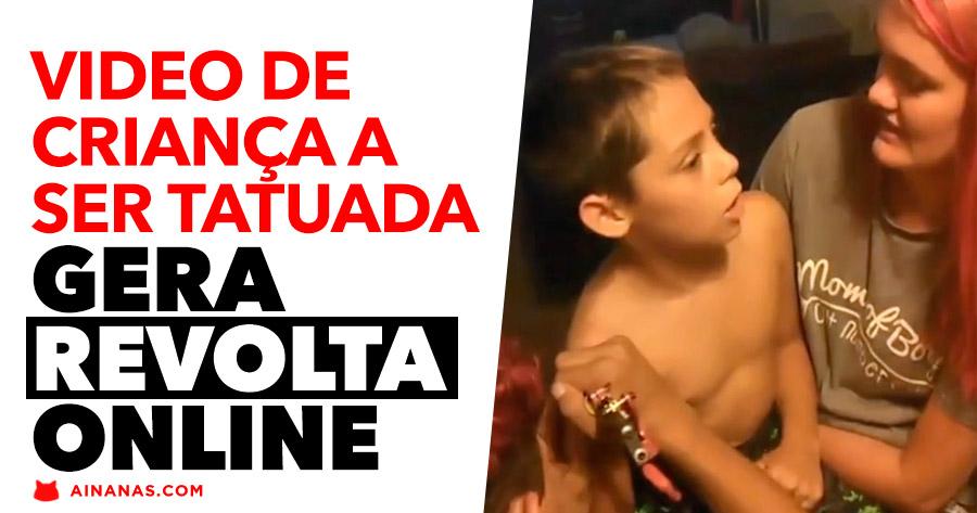 Video de CRIANÇA A SER TATUADA gera revolta online