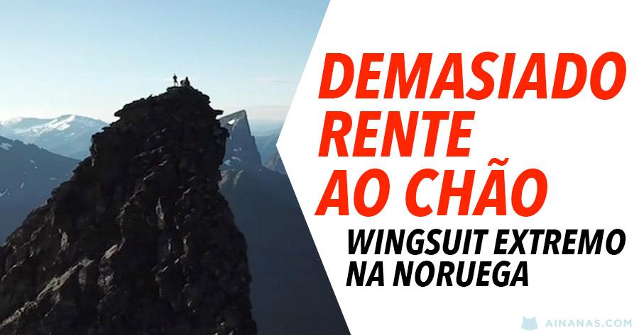 DEMASIADO RENTE AO CHÃO: wingsuit extremo na Noruega