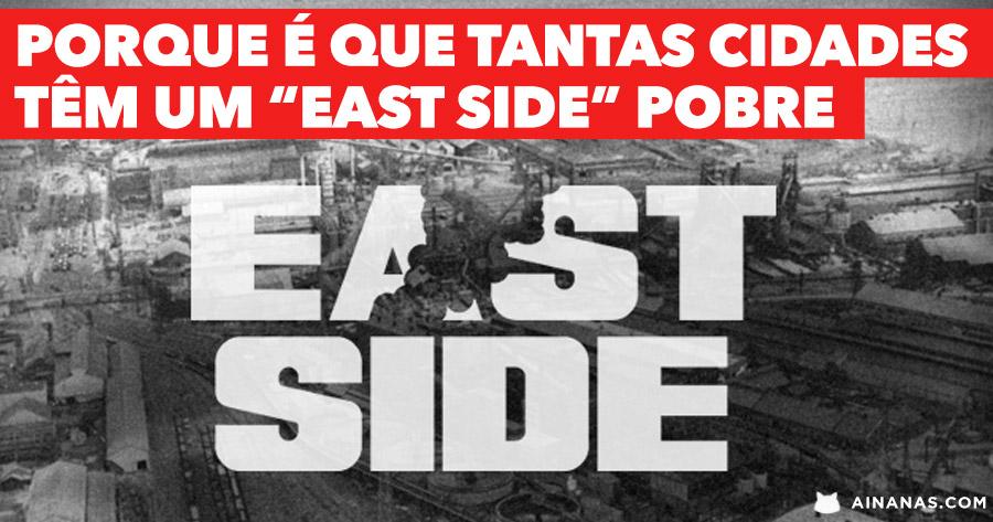 """Porque é que tantas cidades têm um """"EAST SIDE"""" pobre"""