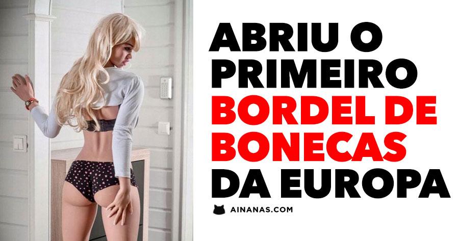 Abriu primeiro BORDEL DE BONECAS na Europa