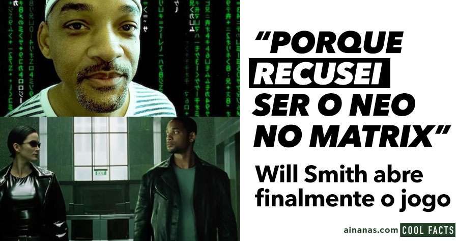 WILL SMITH recusou ser protagonista do Matrix
