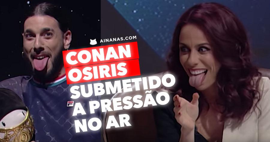 CONAN OSIRIS foi submetido à Pressão no Ar
