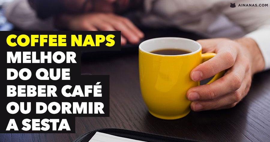 COFFE NAP: melhor para ganhar energia do que beber café ou dormir uma sesta