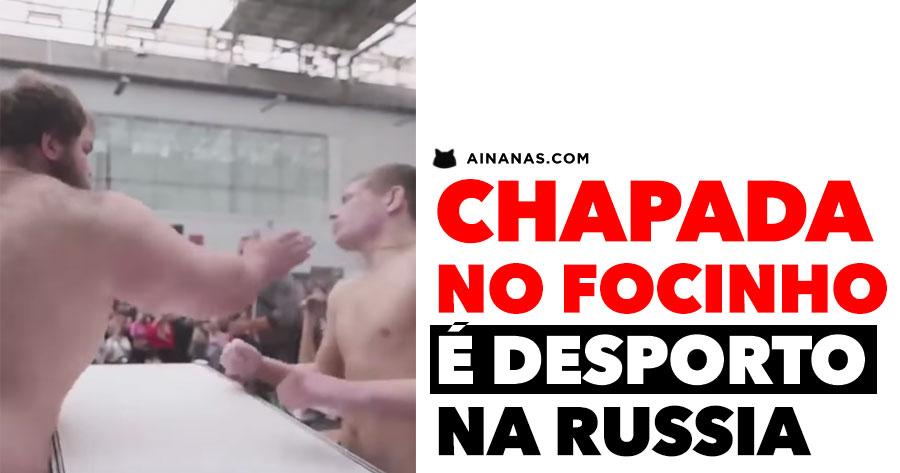 CHAPADA NO FOCINHO é desporto na Russia