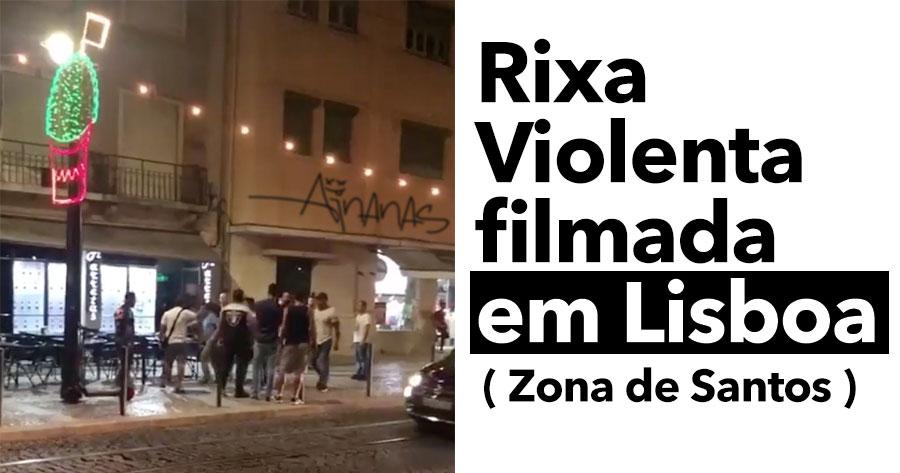 Rixa Violenta filmada em Lisboa (Santos)