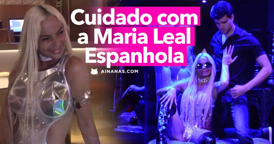 MEDO: Já conheces a MARIA LEAL espanhola?