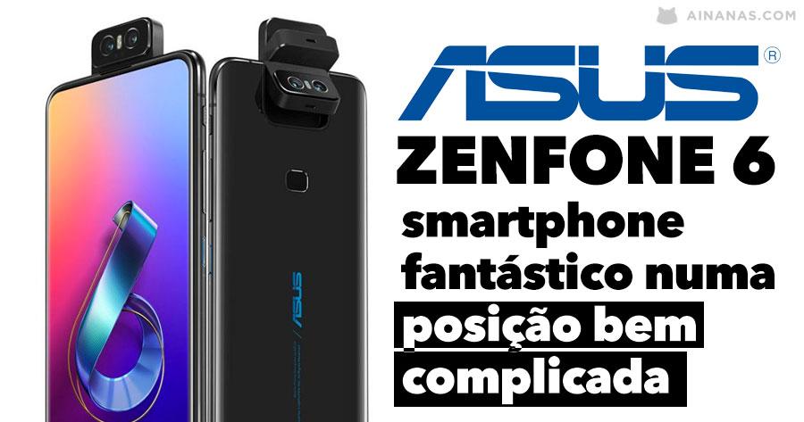 ASUS ZENFONE 6 REVIEW: smartphone fantástico, numa situação complicada