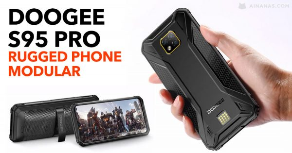 DOOGEE S95 PRO: rugged phone modular