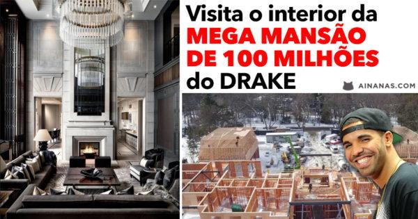 Vê o Interior da MEGA MANSÃO de 100 milhões do Drake
