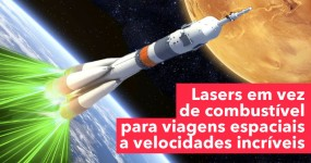 Propulsão Laser Para Viagens Espaciais a 280 milhões de quilómetros por hora