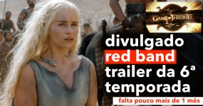 RED BAND Trailer de Game of Thrones S06 Divulgado