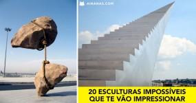 """20 Esculturas """"Impossíveis"""" que te vão Impressionar"""