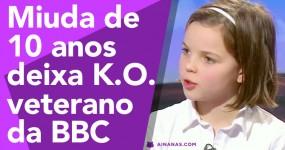 Miuda de 10 Anos Cala Veterano da BBC