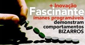 FASCINANTE: Grande Inovação na Produção de Ímanes