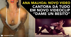 "ANA MALHOA dá tudo no novo Videoclip ""Dame un Besito"""