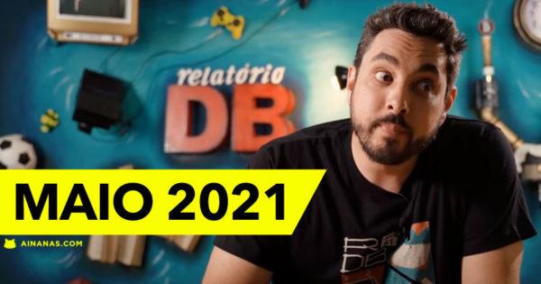 RELATÓRIO DB: Maio 2021