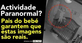 Actividade Paranormal? Pais do Bebé Garantem que Estas Imagens são Reais