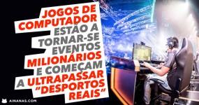 Jogos de Computador Estão a Tornar-se Eventos Milionários e a Ultrapassar Desportos Reais