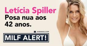 Letícia Spiller : MILF Posa nua aos 42 Anos