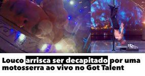 Arrisca ser decapitado por Motosserra ao vivo no Got Talent