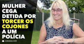 Mulher Cega detida por Torcer os Cojones a um Polícia