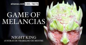 GAME OF MELANCIAS: Night King genialmente esculpido