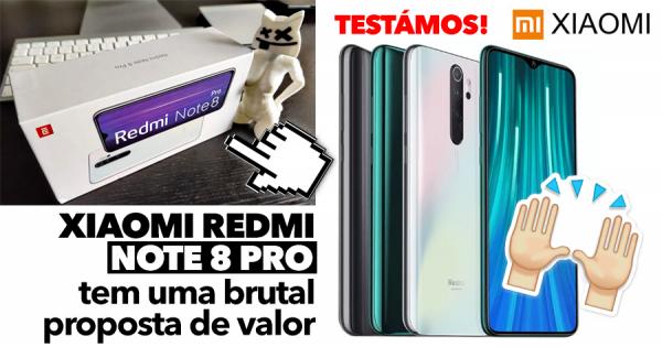 Xiaomi REDMI NOTE 8 PRO tem proposta de valor BRUTAL