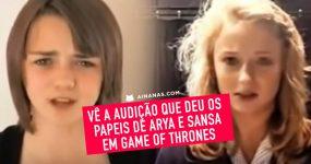 Vê a audição que deu os papeis de ARYA e SANSA em Game of Thrones