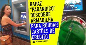 """Rapaz """"Paranoico"""" Descobre Armadilha para Roubar Cartões"""