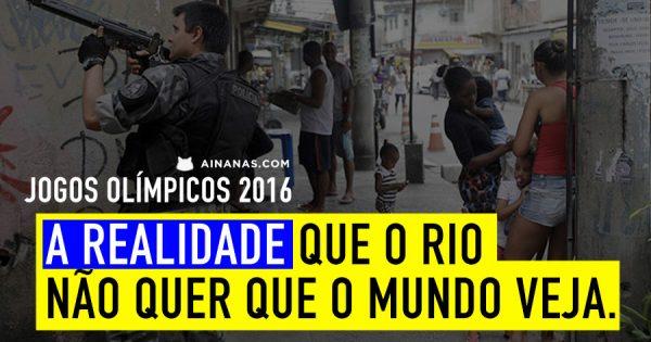 Jogos Olímpicos 2016: A Realidade que o Rio não quer que o Mundo veja