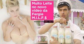 MUITO LEITINHO no Novo Video da Fergie [M.I.L.F.$]