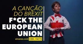 FUCK THE EUROPEAN UNION: A Canção (Irónica) do Brexit