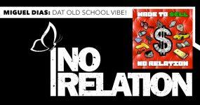 NO RELATION: Sente a Vibe Old School do Som do MIGUEL DIAS