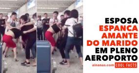 Mulher Espanca a Amante do Marido no Aeroporto
