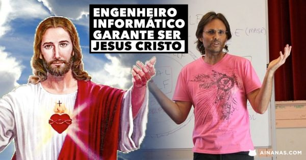 Engenheiro Informático Garante Ser JESUS CRISTO