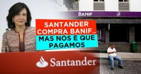 BANIF vendido ao Santander… mas nós é que Pagamos