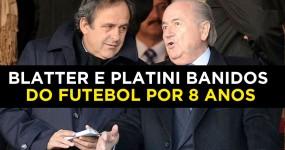 Blatter e Platini Banidos do Futebol por 8 Anos