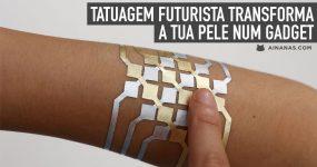 Tatuagem Futurista transforma a tua pele num Gadget