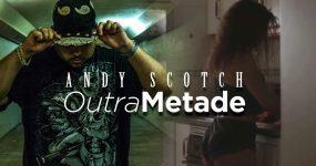 """ANDY SCOTCH estreia-se em novo projeto com """"Outra Metade"""""""