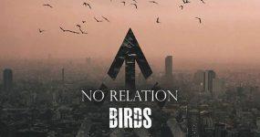 Voa ao Som de BIRDS, a nova dos No Relation