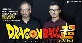 Cover da Intro Portuguesa do Dragon Ball Super está MELHOR DO QUE O ORIGINAL