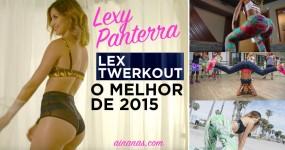LEX TWERKOUT: O Melhor de 2015