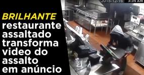 Restaurante Assaltado Transforma Videovigilância em Anúncio Brilhante