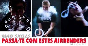 FUMÍCIO: passa-te com a skill destes airbenders!