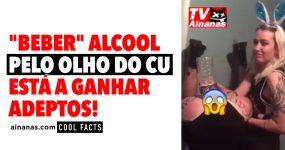 """""""Beber"""" Alcool pelo OLHO DO CU está a ganhar adeptos!"""