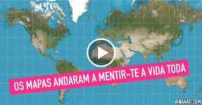 Os Mapas Andaram a Mentir-te a Vida Toda