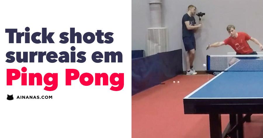 TRICK SHOTS completamente surreais em Ping Pong