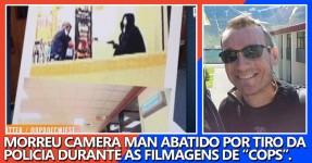 """Elemento da Equipa de """"Cops"""" Morto nas Filmagens"""