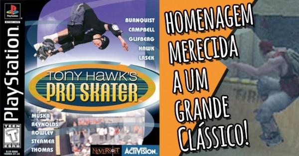 Homenagem Merecida à Saga de Jogos Tony Hawk